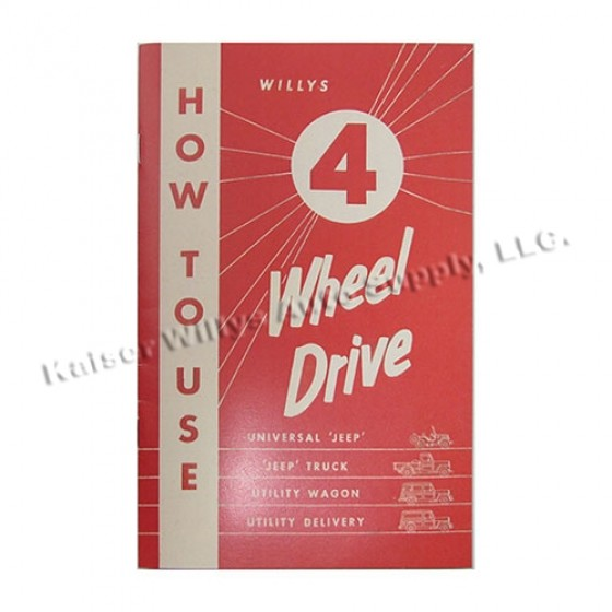 """How to Use"""" 4 Wheel Drive Manual, 41-71 Jeep & Willys"""